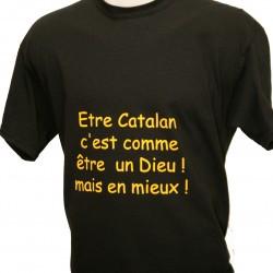 """T-shirt """"Etre Catalan c'est..."""