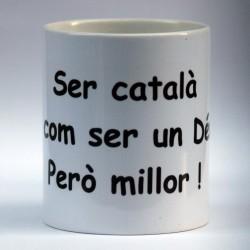 """Mug """"Ser Català és com..."""""""