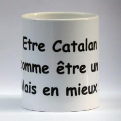 """Mug """"Etre Catalan..."""""""